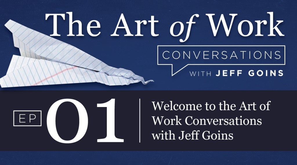 Art of Work Conversations Podcast Episode 01
